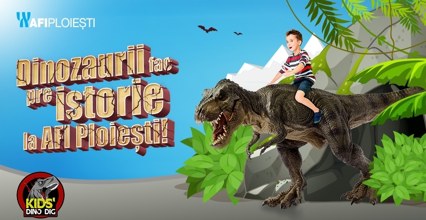 "Campania ""Dinozaurii fac preistorie la AFI Ploiesti"""