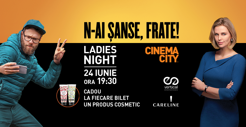 Ladies Night – avanpremiera filmului Long Shot/N-ai sanse, frate