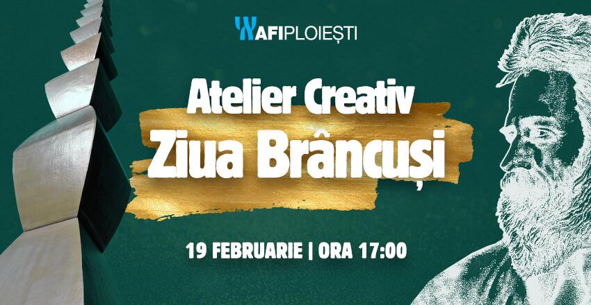 Atelier Creativ Ziua Brancusi