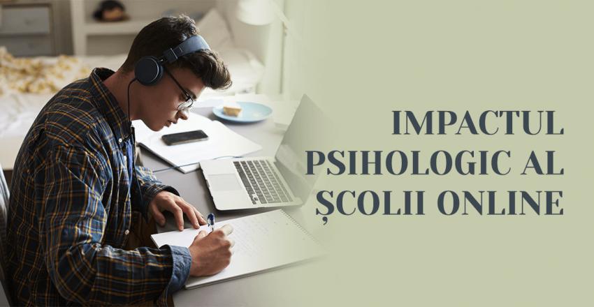 Impactul psihologic al scolii online