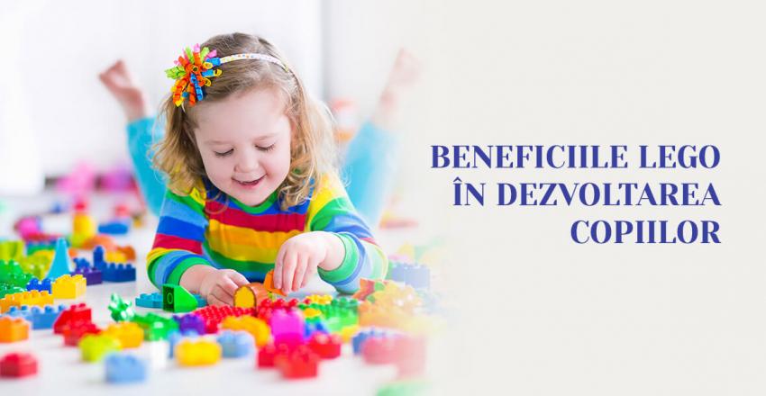 Beneficiile LEGO in dezvoltarea copiilor!