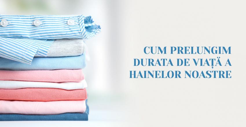 Cum prelungim durata de viata a hainelor noastre