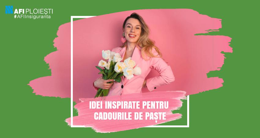 IDEI INSPIRATE PENTRU CADOURILE DE PASTE